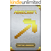 Minecraft: Crafting Handbook: Ultimate Collector's Edition (Minecraft Books For Kids Book 1)