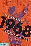 1968: eles só queriam mudar o mundo (nova edição)