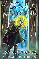 Soul Reckoning: A LitRPG Adventure (Veilwalkers Book 2) Kindle Edition