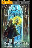 Soul Reckoning: A LitRPG Adventure (Veilwalkers Book 2)