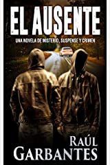 El Ausente: Una novela de misterio, suspense y crimen (Spanish Edition) Kindle Edition