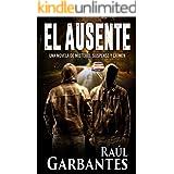 El ausente: Una novela de misterio, suspense y crimen (Spanish Edition)