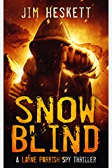 Snow Blind: A Spy Thriller (Layne Parrish Book 2) Kindle Edition