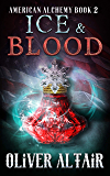 Ice and Blood (American Alchemy Book 2)