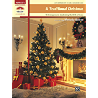 A Traditional Christmas: 18 Late Intermediate to Early Advanced Piano Arrangements Celebrating the Birth of Jesus… book cover