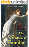 The Shadow Familiar: A Tale of Mandragora