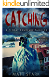 Catching: A Global Pandemic Thriller