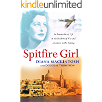Spitfire Girl: An extraordinary tale of courage in World War Two