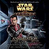 Annihilation: Star Wars: The Old Republic, Book 4