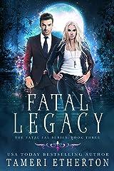 Fatal Legacy (Fatal Fae Book 3) Kindle Edition