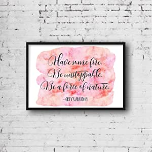Have Some Fire Be Unstoppable Be A Force of Nature Grey's Anatomy Prints Meredith Grey Quotes Greys Anatomy Gifts Christina Yang Quote Wood Pallet Design Wall Art Sign Plaque with Frame wooden sign