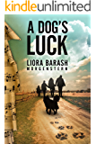 A Dog's Luck: A Love Story and a Family Saga Intertwined (English Edition)