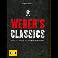 Weber's Classics: Die besten Originalrezepte der Grill-Pioniere (GU Weber's Grillen)