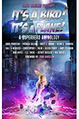 It's A Bird! It's A Plane!: A Superhero Anthology (Superheroes and Vile Villains Book 1) Kindle Edition