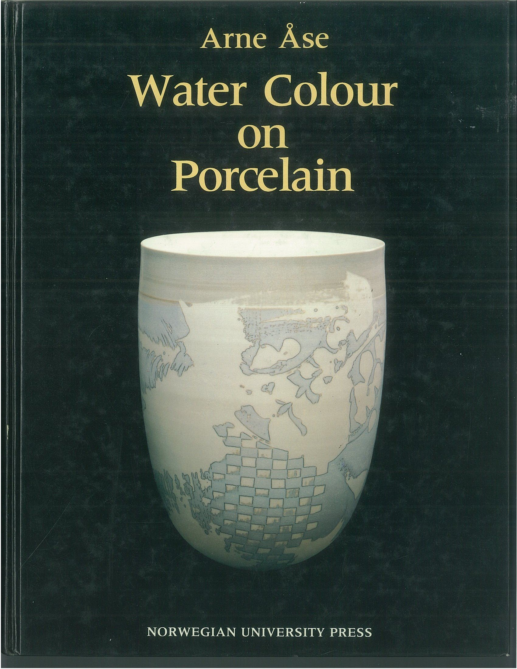 Water Colour on Porcelain: A Guide to the Use of Water Soluble