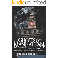 Ghosts of Manhattan: Legendary Spirits and Notorious Haunts (Haunted America) book cover