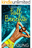 Friends With Full Benefits (Friends With Benefits Book 2) (English Edition)