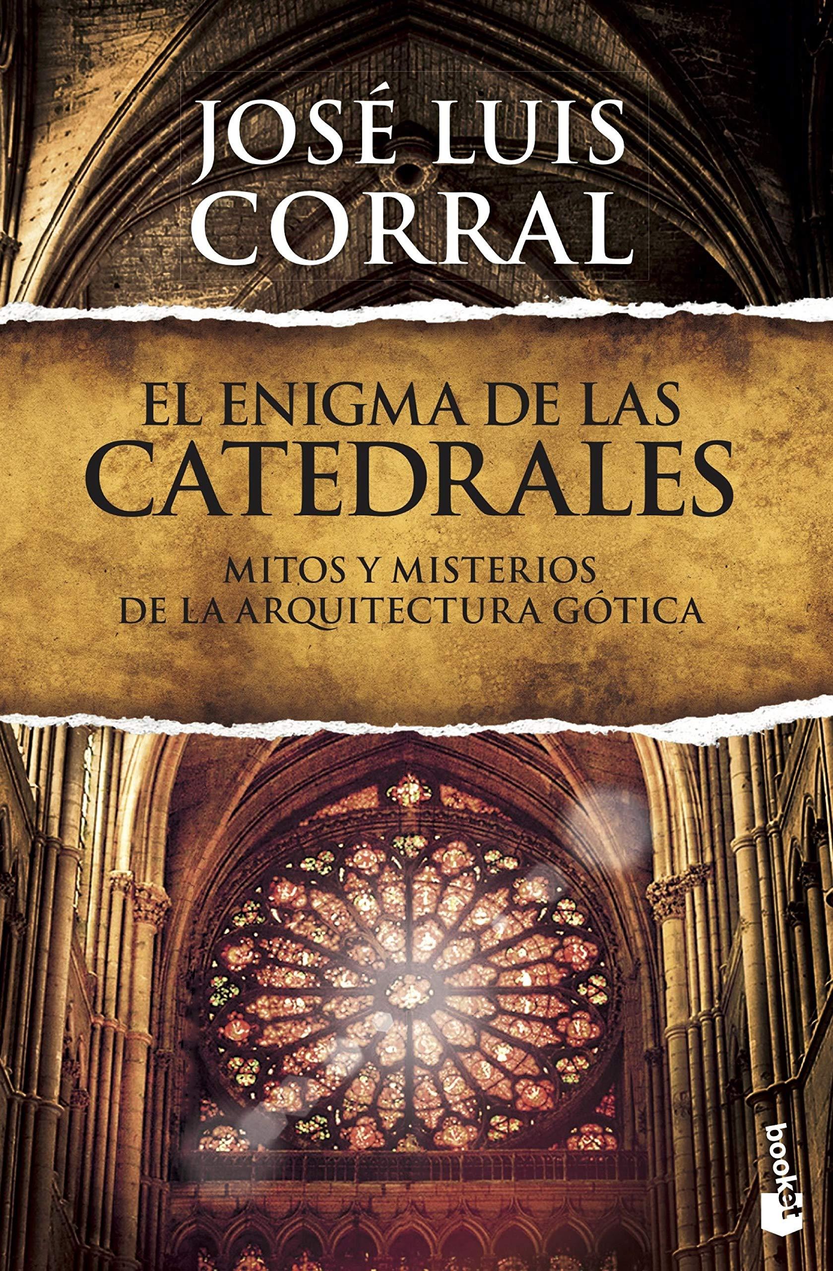 El enigma de las catedrales: Mitos y misterios de la arquitectura gótica: 1 Divulgación: Amazon.es: Corral, José Luis: Libros