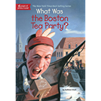 What Was the Boston Tea Party? (What Was?)
