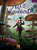 Alice in Wonderland Songbook: Music from the Motion Picture Soundtrack (English Edition)