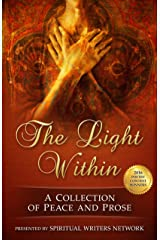 The Light Within: A Collection of Peace and Prose Kindle Edition
