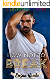 How Not to Break (LOVESTRONG Book 4)