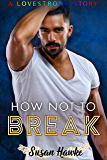 How Not to Break (LOVESTRONG Book 4) (English Edition)