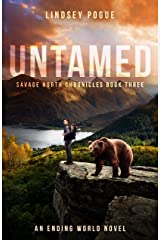 Untamed: An Ending World Survival Novel (Savage North Chronicles Book 3) Kindle Edition