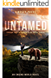 Untamed: An Ending World Survival Novel (Savage North Chronicles Book 3)