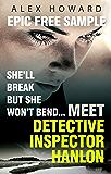 She'll Break But She Won't Bend: Meet DI Hanlon, Britain's Fierce New Crime Heroine: Time to Die Epic Free Sampler (The DI Hanlon Series) (English Edition)