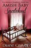Amish Baby Snatched (The Bishop's Daughters Book 1)