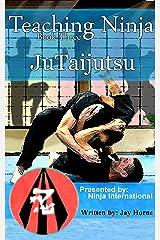 Teaching Ninja: Jutaijutsu Kindle Edition