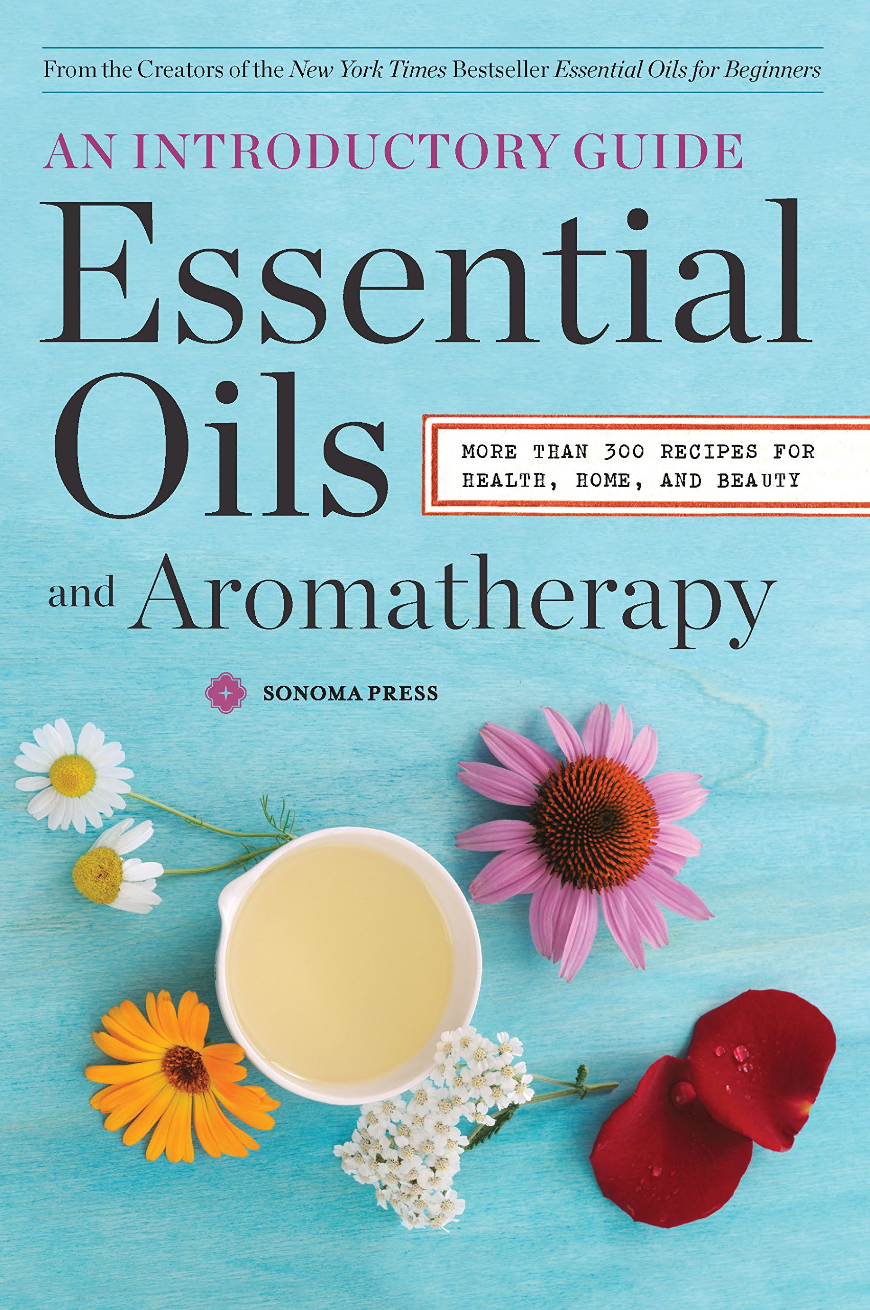 essential oils aromatherapy an introductory guide more than 300 rh amazon com Aromatherapy Chart Aromatherapy Chart