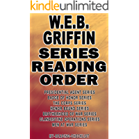 W.E.B. GRIFFIN: SERIES READING ORDER: MY READING CHECKLIST: PRESIDENTIAL AGENT SERIES, BADGE OF HONOR SERIES, THE CORPS…