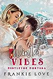 Winter Vibes (Mistletoe Montana Book 2)