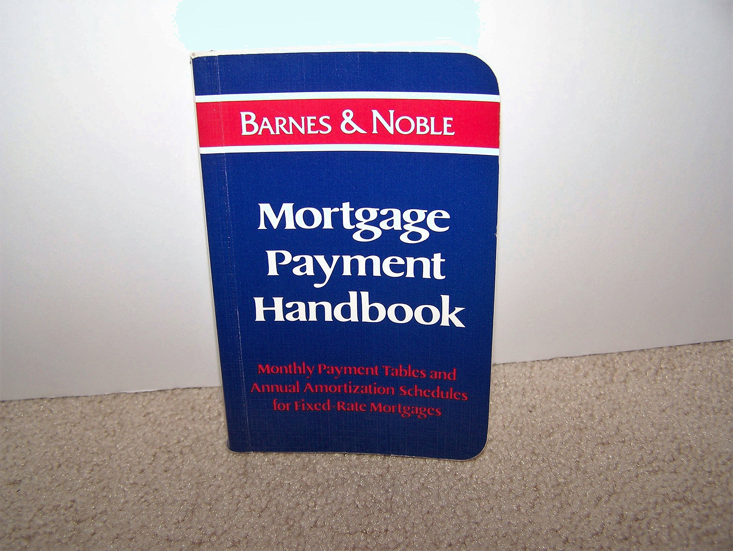 mortgage payment handbook monthly payment tables and annual