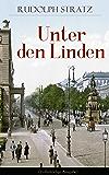 Unter den Linden (Vollständige Ausgabe): Berliner Zeitroman aus den neunziger Jahren