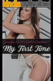 My First Time: Jennifer White's Erotic Fantasies