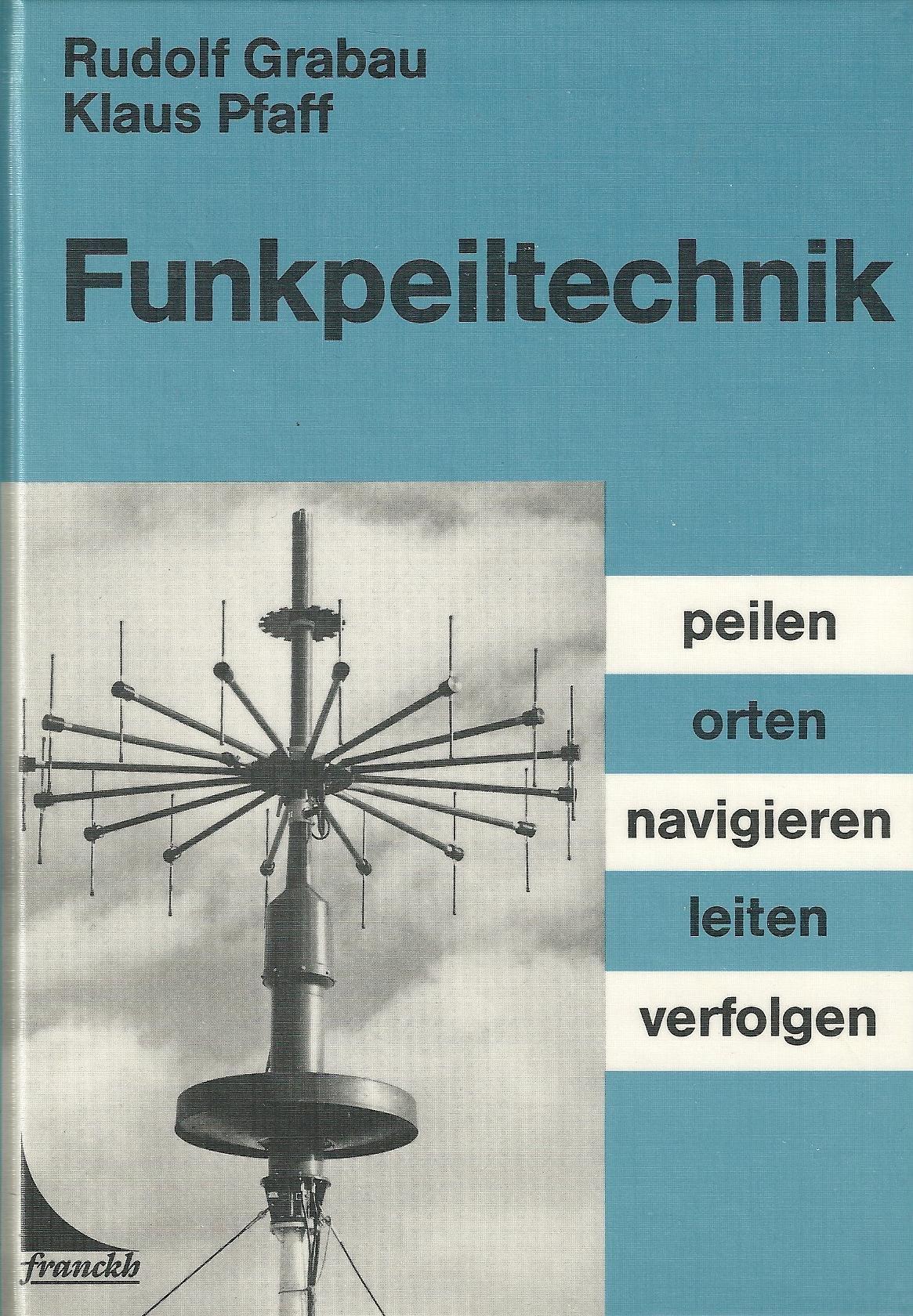 Funkpeiltechnik. Peilen, orten, navigieren, leiten, verfolgen Gebundenes Buch – 1989 Rudolf Grabau Klaus Pfaff Franckh 344005991X