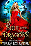Soul of the Dragons (Bad Dragons Book 3) (English Edition)