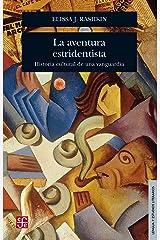 La aventura estridentista. Historia cultural de una vanguardia (Lengua y Estudios Literarios) (Spanish Edition) Kindle Edition