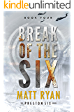 Break of the Six (The Preston Six Book 4)