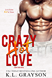 Crazy, Hot Love (Crazy Love Series Book 2)