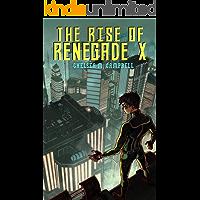 The Rise of Renegade X (Renegade X, Book 1) book cover