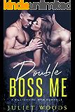 Double Boss Me: A Billionaire MFM Romance