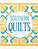 Southern Quilts: Celebrating Traditions, History, and Designs