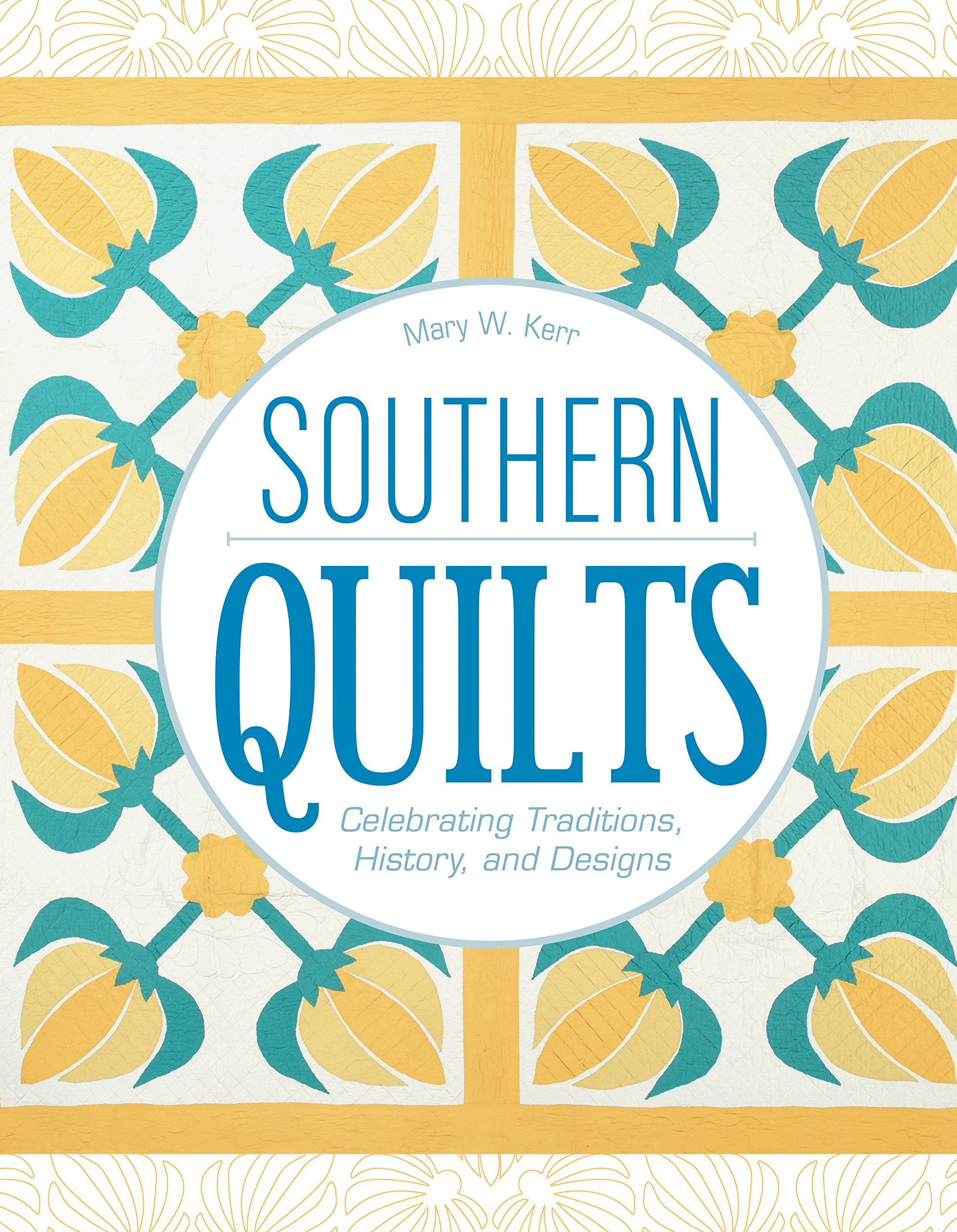 amazon southern quilts celebrating traditions history and