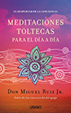 Meditaciones toltecas para el día a día (Crecimiento personal)
