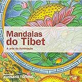 Mandalas Do Tibet. A Arte Da Iluminacao