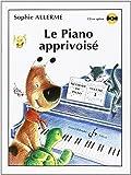 Le Piano Apprivoise Volume 1